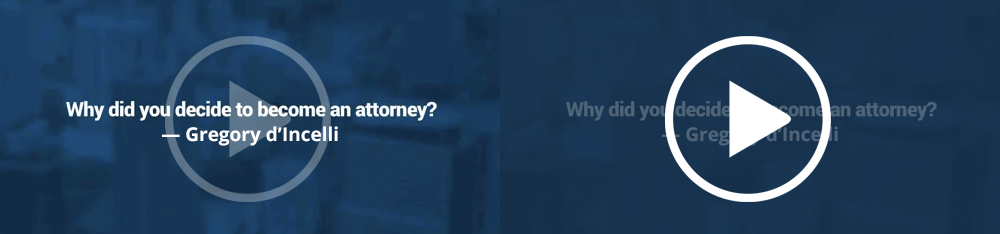 Why did you decide to become an attorney? – Gregory d'Incelli