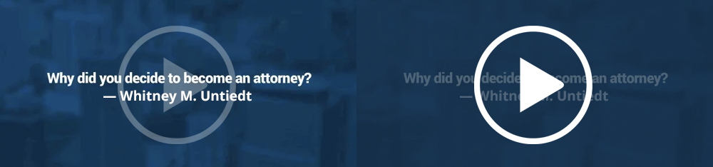Why did you decide to become an attorney? – Whitney M. Untiedt